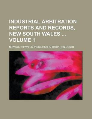Industrial Arbitration Reports and Records, New South Wales Volume 1