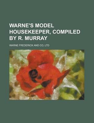 Warne's Model Housekeeper, Compiled by R. Murray