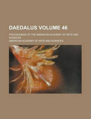 Daedalus; Proceedings of the American Academy of Arts and Sciences Volume 46