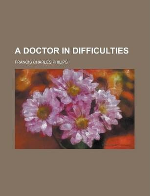 A Doctor in Difficulties