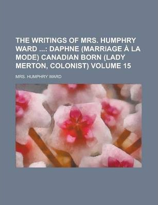The Writings of Mrs. Humphry Ward Volume 15