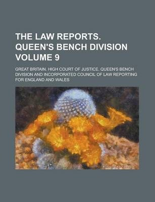 The Law Reports. Queen's Bench Division Volume 9
