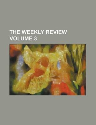 The Weekly Review Volume 3