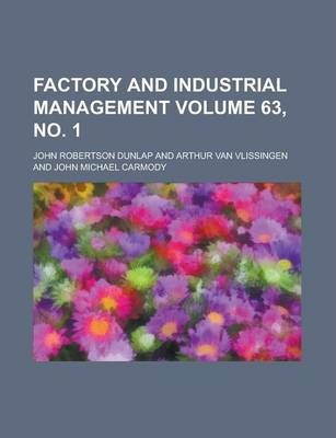 Factory and Industrial Management Volume 63, No. 1