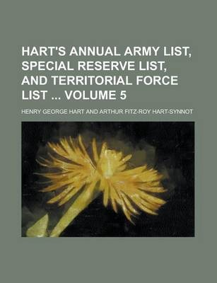 Hart's Annual Army List, Special Reserve List, and Territorial Force List Volume 5