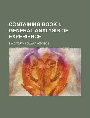 Containing Book I. General Analysis of Experience