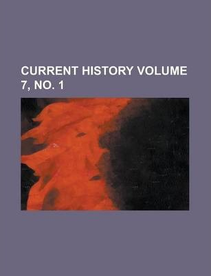 Current History Volume 7, No. 1