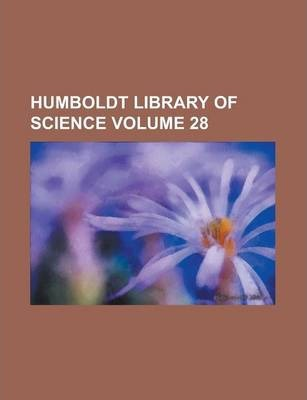 Humboldt Library of Science Volume 28