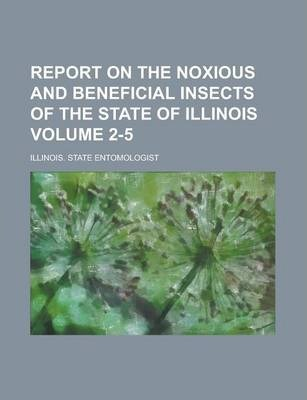 Report on the Noxious and Beneficial Insects of the State of Illinois Volume 2-5