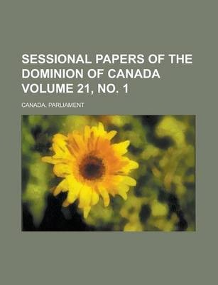 Sessional Papers of the Dominion of Canada Volume 21, No. 1