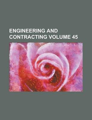 Engineering and Contracting Volume 45