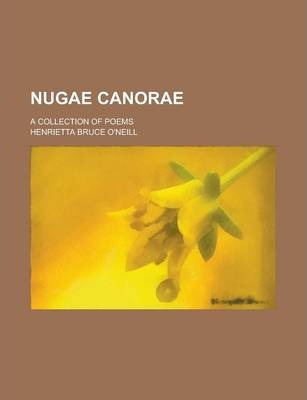 Nugae Canorae; A Collection of Poems