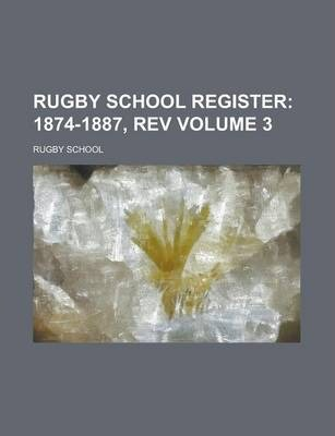 Rugby School Register Volume 3