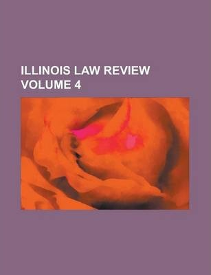 Illinois Law Review Volume 4