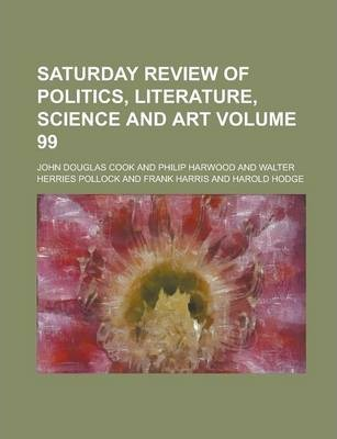 Saturday Review of Politics, Literature, Science and Art Volume 99