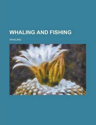 Whaling and Fishing