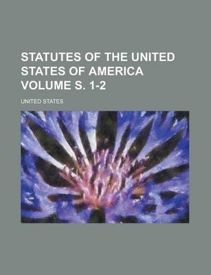 Statutes of the United States of America Volume S. 1-2