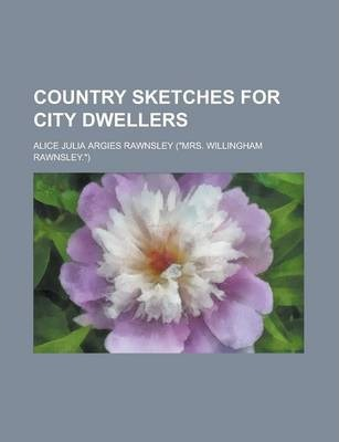 Country Sketches for City Dwellers
