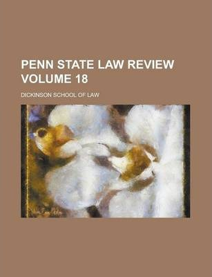 Penn State Law Review Volume 18
