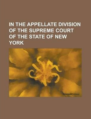 In the Appellate Division of the Supreme Court of the State of New York