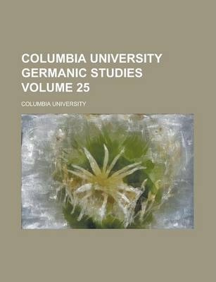 Columbia University Germanic Studies Volume 25