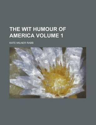 The Wit Humour of America Volume 1