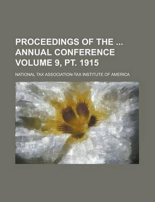 Proceedings of the Annual Conference Volume 9, PT. 1915