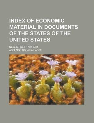 Index of Economic Material in Documents of the States of the United States; New Jersey, 1789-1904