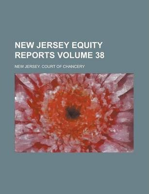 New Jersey Equity Reports Volume 38