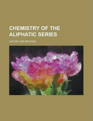 Chemistry of the Aliphatic Series