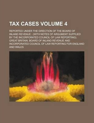 Tax Cases; Reported Under the Direction of the Board of Inland Revenue