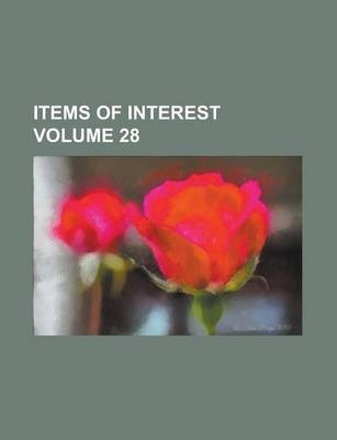 Items of Interest Volume 28