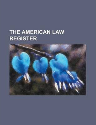 The American Law Register Volume 13