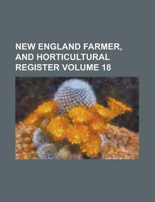 New England Farmer, and Horticultural Register Volume 18
