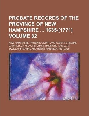 Probate Records of the Province of New Hampshire 1635-[1771] Volume 32