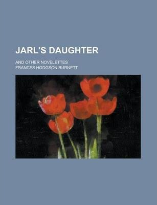 Jarl's Daughter; And Other Novelettes