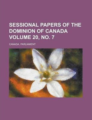 Sessional Papers of the Dominion of Canada Volume 20, No. 7