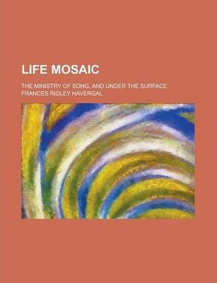 Life Mosaic; The Ministry of Song, and Under the Surface