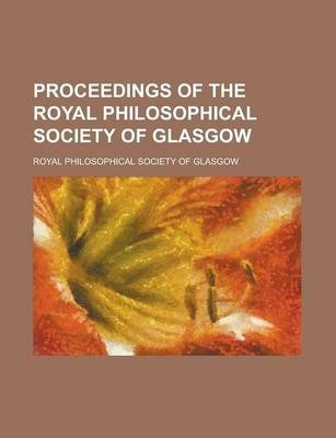 Proceedings of the Royal Philosophical Society of Glasgow Volume 6
