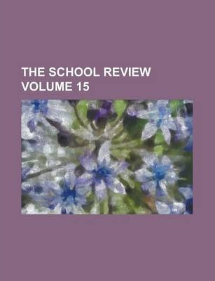 The School Review Volume 15