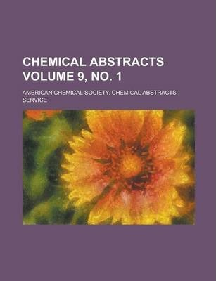 Chemical Abstracts Volume 9, No. 1