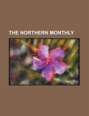 The Northern Monthly