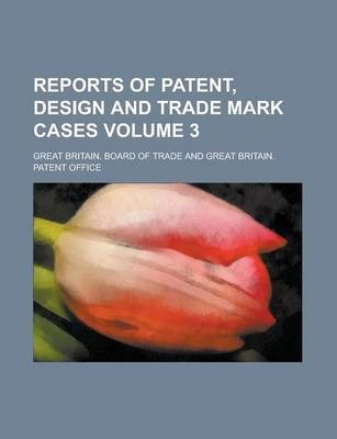 Reports of Patent, Design and Trade Mark Cases Volume 3