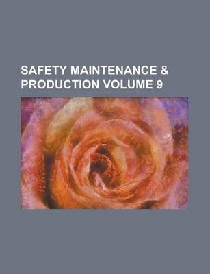 Safety Maintenance & Production Volume 9