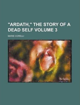 Ardath, the Story of a Dead Self Volume 3