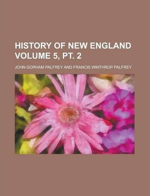 History of New England Volume 5, PT. 2