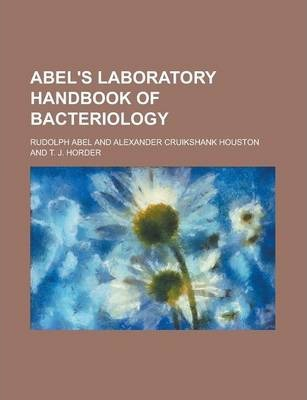 Abel's Laboratory Handbook of Bacteriology