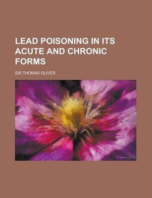 Lead Poisoning in Its Acute and Chronic Forms