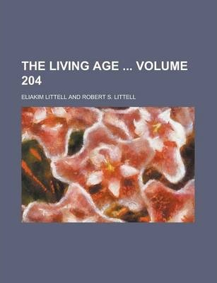 The Living Age Volume 204
