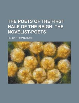 The Poets of the First Half of the Reign. the Novelist-Poets